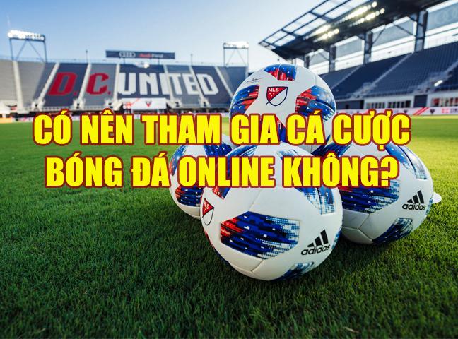 Có nên tham gia cá cược bóng đá online không?