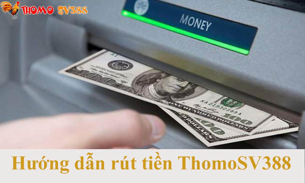 Rút tiền ThomoSV388