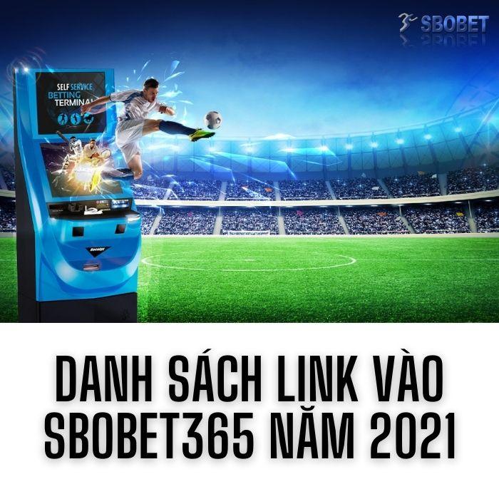 SBOBET 365 – Danh sách Link vào Sbobet365 năm 2021
