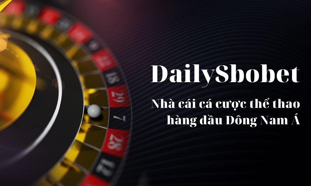 Giới thiệu nhà cái Dailysbobet