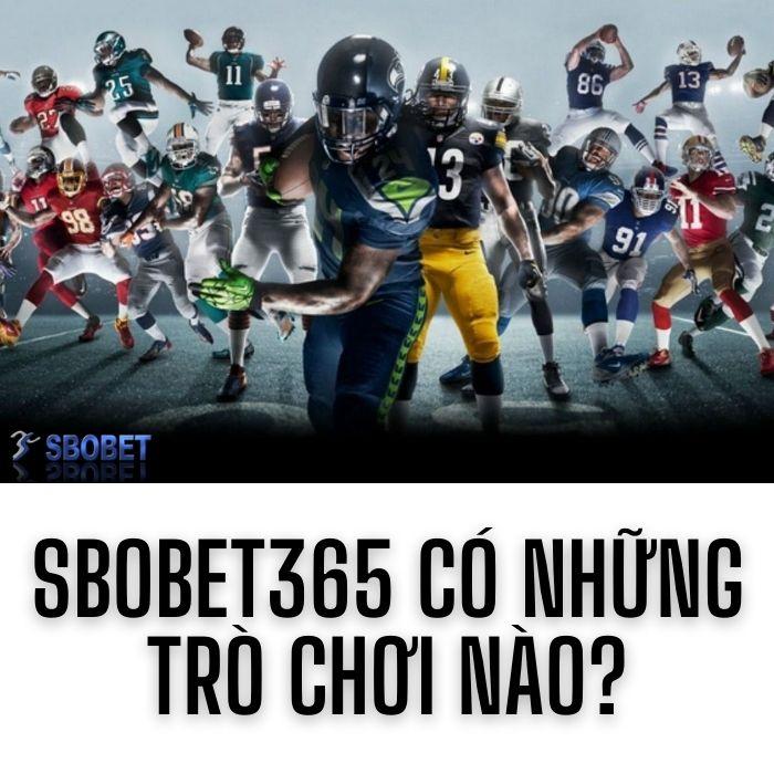 Sbobet365 có những trò chơi nào