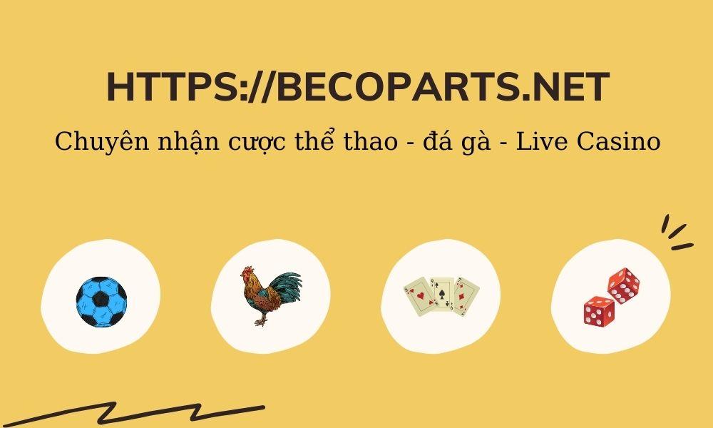 Becoparts.net Chuyên nhận cược Thể thao – Đá Gà – Live Casino