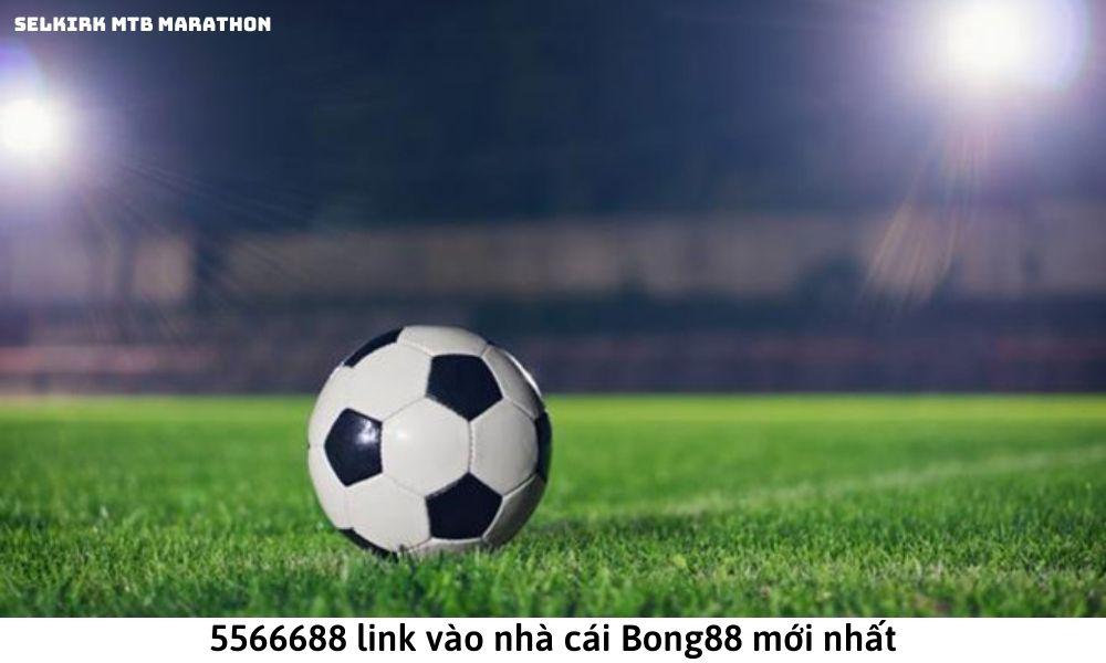 5566688 link vào nhà cái Bong88 mới nhất