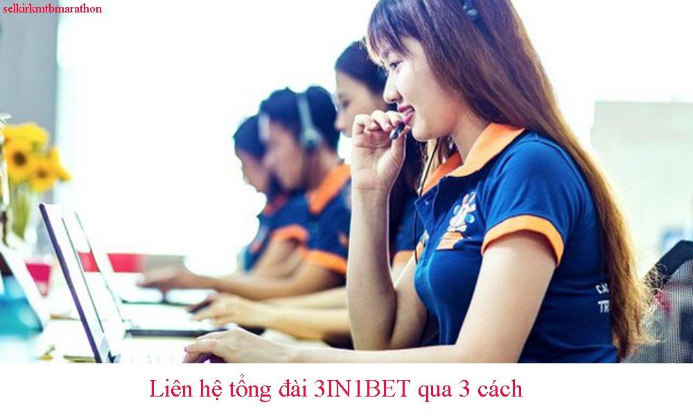Liên hệ tổng đài 3IN1BET qua 3 cách