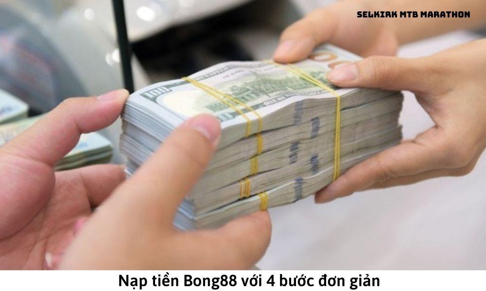 Cách nạp tiền Bong88 từ ngân hàng Việt Nam nhanh chóng nhất